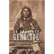 An American Genocide by Madley, Benjamin, 9780300181364