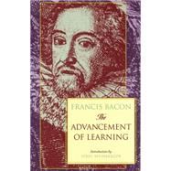The Advancement of Learning by Bacon, Francis, 9780966491364