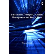 Sustainable Transport, Mobility Management and Travel Plans by Enoch,Marcus, 9781138271364