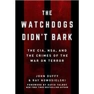The Watchdogs Didn't Bark by Nowosielski, Ray; Duffy, John, 9781510721364