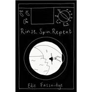 Rinse, Spin, Repeat by Fassnidge, Edith, 9781783521364
