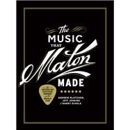 The Music That Maton Made by Mcutchen, Andrew; Jenkins, Jeff; Divola, Barry, 9781925321364