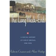 The Long Weekend: A Social History of Great Britain 1918-1939 by Graves, Robert, 9780393311365