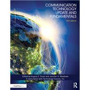 Communication Technology Update and Fundamentals: 16th Edition by Grant; August E., 9781138571365