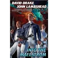 Into the Maelstrom by Drake, David; Lambshead, John, 9781476781365