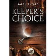 Keeper's Choice by Rupalo, Sarah, 9781634181365