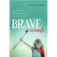 Brave Enough by Unice, Nicole, 9781496401366