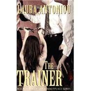 The Trainer by Antoniou, Laura, 9781613901366