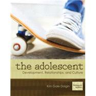 The Adolescent Development, Relationships, and Culture by Dolgin, Kim Gale, 9780205731367