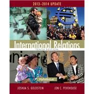 International Relations, 2013-2014 Update by Goldstein, Joshua S.; Pevehouse, Jon C., 9780205971367