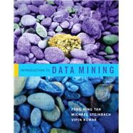 Introduction to Data Mining by Tan, Pang-Ning; Steinbach, Michael; Kumar, Vipin, 9780321321367