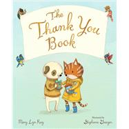 The Thank You Book by Ray, Mary Lyn; Graegin, Stephanie, 9780544791367