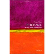 Rhetoric: A Very Short Introduction by Toye, Richard, 9780199651368