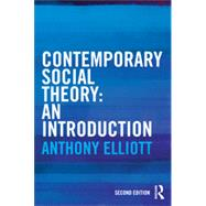 Contemporary Social Theory: An introduction by Elliott; Anthony, 9780415521369