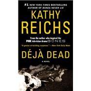 Deja Dead by Reichs, Kathy; Reichs, Kathy, 9780671011369
