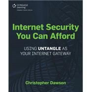 Internet Security You Can Afford The Untangle Internet Gateway by Dawson, Christopher, 9781435461369