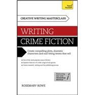 Masterclass: Writing Crime Fiction by Rowe, Rosemary, 9781473601369
