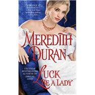 Luck Be a Lady by Duran, Meredith, 9781476741369