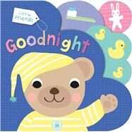 Little Friends: Goodnight by Priddy, Roger, 9780312521370