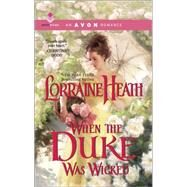 When the Duke Was Wicked by Heath, Lorraine, 9780373601370