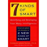 Seven Kinds of Smart : Identifying and Developing Your Multiple Intelligences