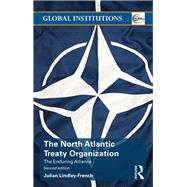 The North Atlantic Treaty Organization: The Enduring Alliance by Lindley-French; Julian, 9781138801370