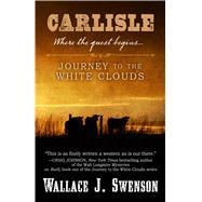 Carlisle by Swenson, Wallace J., 9781432831370