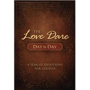 The Love Dare Day by Day A Year of Devotions for Couples by Kendrick, Stephen; Kendrick, Alex, 9781433681370