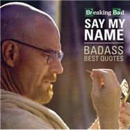 Badass Quotes by Breaking Bad, 9781631061370