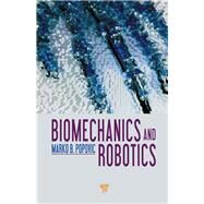 Biomechanics and Robotics by Popovic; Marko B., 9789814411370
