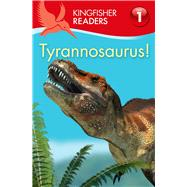 Kingfisher Readers L1: Tyrannosaurus by Feldman, Thea, 9780753471371