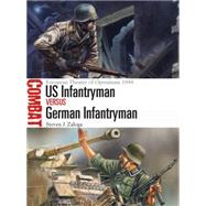 US Infantryman vs German Infantryman European Theater of Operations 1944 by Zaloga, Steven J.; Noon, Steve, 9781472801371