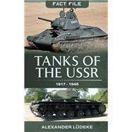 Tanks of the USSR 1917-1945 by Ludeke, Alexander; Brookes, Geoffrey, 9781473891371