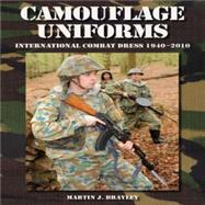 Camouflage Uniforms : International Combat Dress 1940-2010 by Brayley, Martin J., 9781847971371