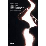 Sexo y Sexualidad by Ghedin, Walter Hugo, 9789877181371