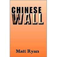 Chinese Wall by Ryan, Matt, 9780738851372