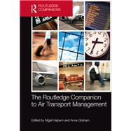 The Routledge Companion to Air Transport Management by Halpern; Nigel, 9781138641372