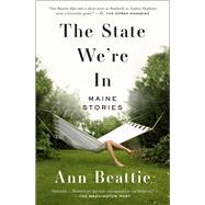 The State We're In Maine Stories by Beattie, Ann, 9781501111372