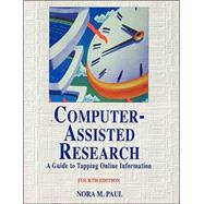Computer-Assisted Research: A Guide to Tapping Online Information for Journalists by Paul, Nora M., 9781566251372