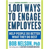 1,001 Ways to Engage Employees by Nelson, Bob; Goldsmith, Marshall, 9781632651372