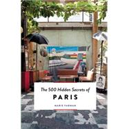 The 500 Hidden Secrets of Paris by Farman, Marie, 9789460581373