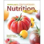 Wardlaw's Contemporary Nutrition by Smith, Anne; Collene, Angela, 9780078021374