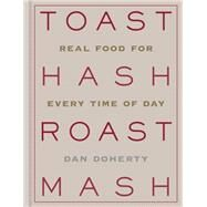 Toast Hash Roast Mash by Doherty, Dan, 9781784721374