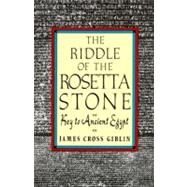 The Riddle of the Rosetta Stone: Key to Ancient Egypt by Giblin, James Cross, 9780064461375