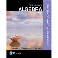 Elementary Algebra Concepts and Applications by Bittinger, Marvin L.; Ellenbogen, David J.; Johnson, Barbara L., 9780134441375