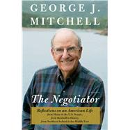 The Negotiator A Memoir by Mitchell, George, 9781451691375