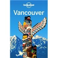 Lonely Planet Vancouver by Lee, John, 9781742201375