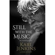 Still With the Music by Jenkins, Karl; Jackson, Sam (CON), 9781783961375