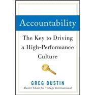 Accountability: The Key to Driving a High-Performance Culture by Bustin, Greg, 9780071831376