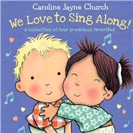 We Love to Sing Along!: A Collection of Four Preschool Favorites by Davis, Jimmie; Church, Caroline Jayne, 9780545901376